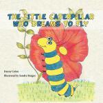 【预订】The Little Caterpillar Who Dreams to Fly