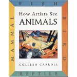 How Artists See Animals ISBN:9780789204752