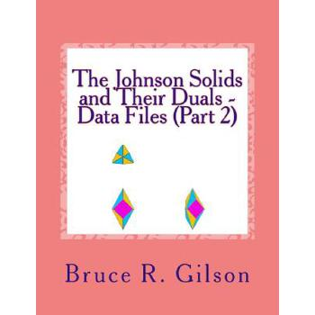 预订 The Johnson Solids and Their Duals - Data Files (Part 2) [ISBN:9781502805133] 美国发货无法退货 约五到八周到货