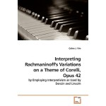 预订 Interpretiing Rachmaninoff's Variations on a Theme of Co