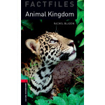 Oxford Bookworms Library Factfiles: Level 3: Animal Kingdom