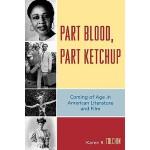 预订 Part Blood, Part Ketchup: Coming of Age in American Lite