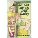 预订 Another Girl Calls My Dad Daddy [ISBN:9780984165025]