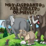 预订 Why Elephants Are Afraid of Mice! [ISBN:9781543214963]