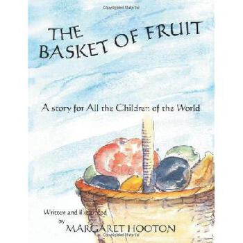【预订】The Basket of Fruit: A Story for All the Children of the World 美国库房发货,通常付款后3-5周到货!