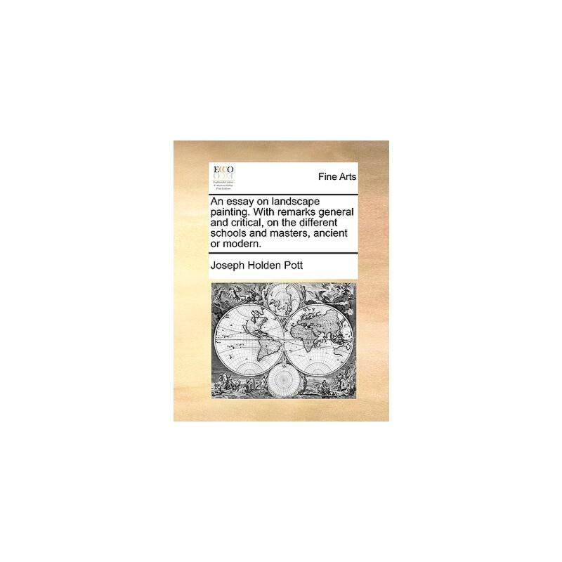 【预订】An Essay on Landscape Painting. with Remarks General and Critical, on the Different Schools and Masters, Ancient or Modern. 预订商品,需要1-3个月发货,非质量问题不接受退换货。
