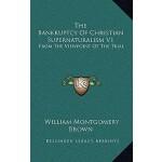 预订 The Bankruptcy of Christian Supernaturalism V1: From the