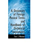 预订 A Dictionary of Foreign Musical Terms and Handbook of Or