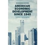 【预订】American Economic Development Since 1945: Growth, Decli