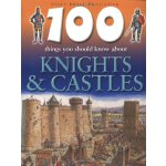 100 Things You Should Know About Kinghts & Castles ISBN:978