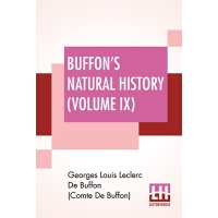预订 Buffon's Natural History (Volume IX): Containing A Theor