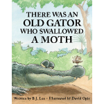 预订 There Was an Old Gator Who Swallowed a Moth [ISBN:978145