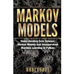 预订 Markov Models: Understanding Data Science, Markov Models