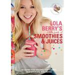预订 Lola Berry's Little Book of Smoothies and Juices: 60 Sup