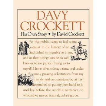 【预订】Davy Crockett: His Own Story: A Narrative of the Life of David Crockett 预订商品,需要1-3个月发货,非质量问题不接受退换货。