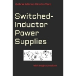 预订 Switched-Inductor Power Supplies: With insight & intuiti
