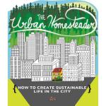 预订 The Urban Homesteader: How to Create Sustainable Life in