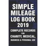 预订 Simple Mileage Log Book 2019. Complete Records for Chari