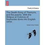 预订 The Death-Song of Thamyris, and the Poems. with the Dipu