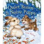 【预订】Quiet Bunny & Noisy Puppy 9781454908609