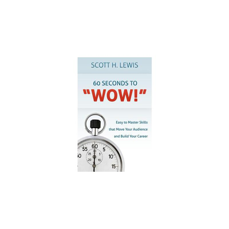 "预订 60 Seconds to ""Wow!"": Easy to Master Skills that Move Your Audience and  [ISBN:9781481839242] 美国发货无法退货 约五到八周到货"