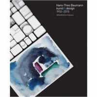 Hans-Theo Baumann: Kunst & Design 1950 - 2010