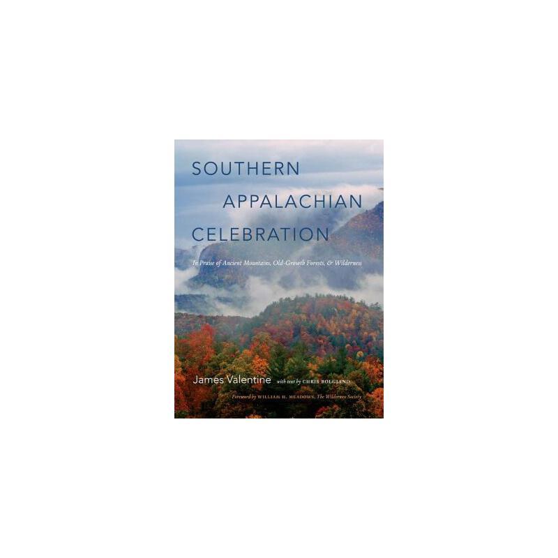 【预订】Southern Appalachian Celebration: In Praise of Ancient Mountains, Old-Growth Forests, and Wilderness 预订商品,需要1-3个月发货,非质量问题不接受退换货。
