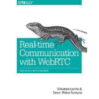 【预订】Real-Time Communication with Webrtc: Peer-To-Peer in th