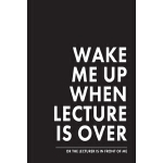 预订 Wake me up when lecture is over: Notizbuch für Studenten
