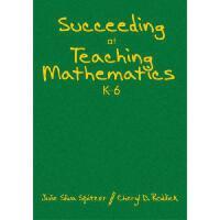 【预订】Succeeding at Teaching Mathematics, K-6