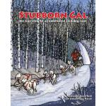 预订 Stubborn Gal: The True Story of an Undefeated Sled Dog R