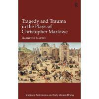 【预订】Tragedy and Trauma in the Plays of Christopher Marlowe 9