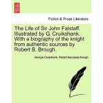 【预订】The Life of Sir John Falstaff. Illustrated by G. Cruiks