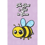 预订 The Best Is Yet To Come: Bee Gifts for Girls and Women: