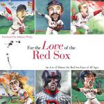 预订 For the Love of the Red Sox: An A-To-Z Primer for Red So
