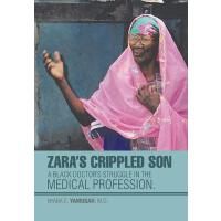 预订 Zara's Crippled Son: A Black Doctor's Struggle in the Me