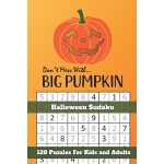预订 Don't Mess With Big Pumpkin Halloween Sudoku: Themed Puz