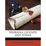 预订 Nebraska Legends and Poems [ISBN:9781176345850]