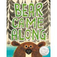 Bear Came Along 熊来了 英文原版 2020凯迪克银奖绘本 精装 LeUyen Pham