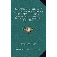 预订 Domestic Manners and Customs of the Hindoos of Northern