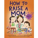 预订 How to Raise a Mom [ISBN:9780553538298]