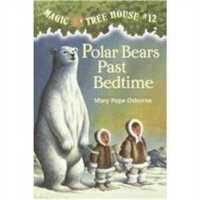 神奇树屋 英文原版 Polar Bears Past Bedtime (Magic Tree House, No. 12