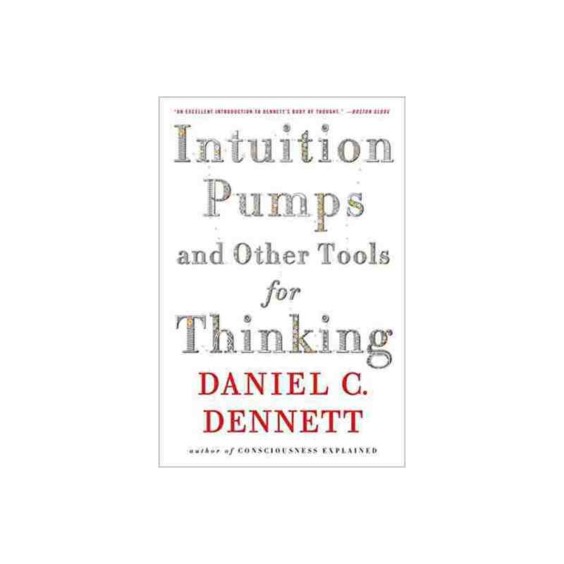 直觉泵以及其他思维工具 英文原版 Intuition Pumps And Other Tools for Thinking Daniel C. Dennett