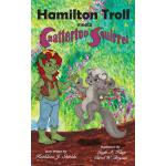 预订 Hamilton Troll Meets Chatterton Squirrel [ISBN:978098827