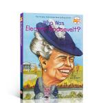 【全店300减110】英文原版 Who Was Eleanor Roosevelt?谁是安娜・埃莉诺・罗斯福安娜?埃莉诺