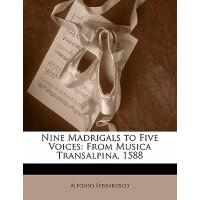 【预订】Nine Madrigals to Five Voices: From Musica Transalpina,
