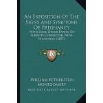 预订 An Exposition of the Signs and Symptoms of Pregnancy: Wi