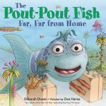 【预订】The Pout-Pout Fish, Far, Far from Home