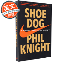 鞋狗 英文原版 Shoe Dog : A Memoir by the Creator of Nike 耐克创始人菲尔奈