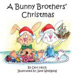 预订 A Bunny Brothers' Christmas [ISBN:9780997554106]